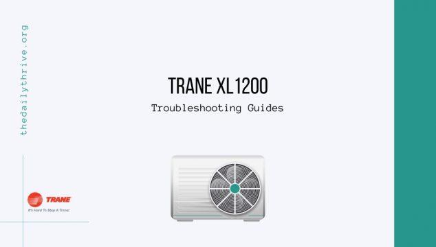 Trane XL1200 Troubleshooting Guides