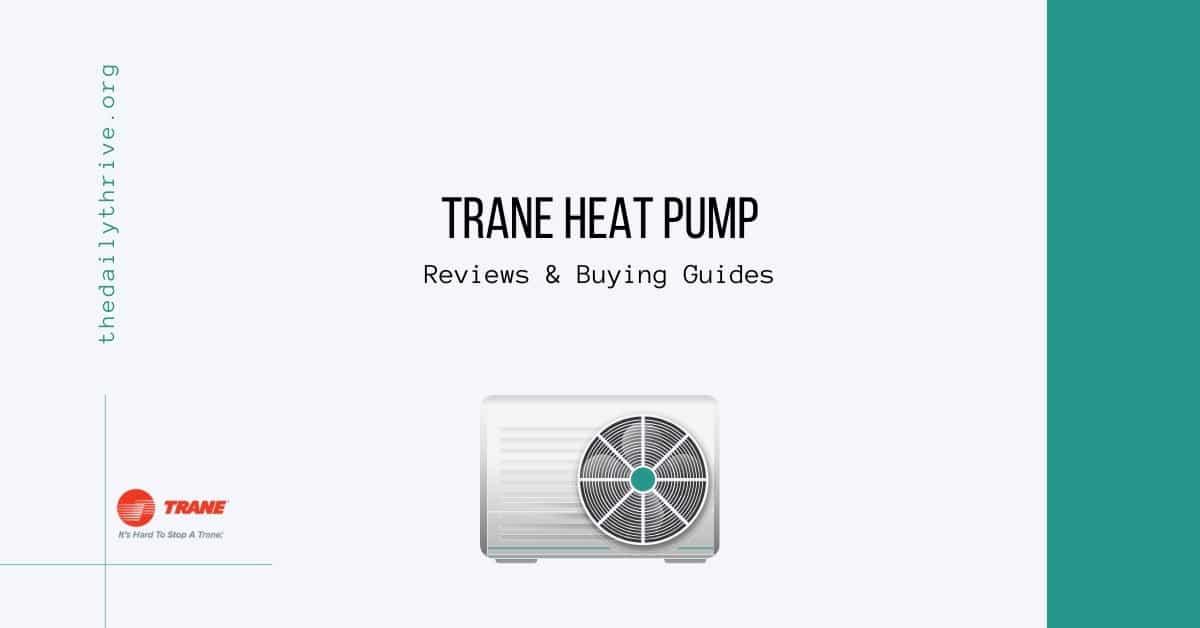 Trane Heat Pump Reviews & Buying Guides