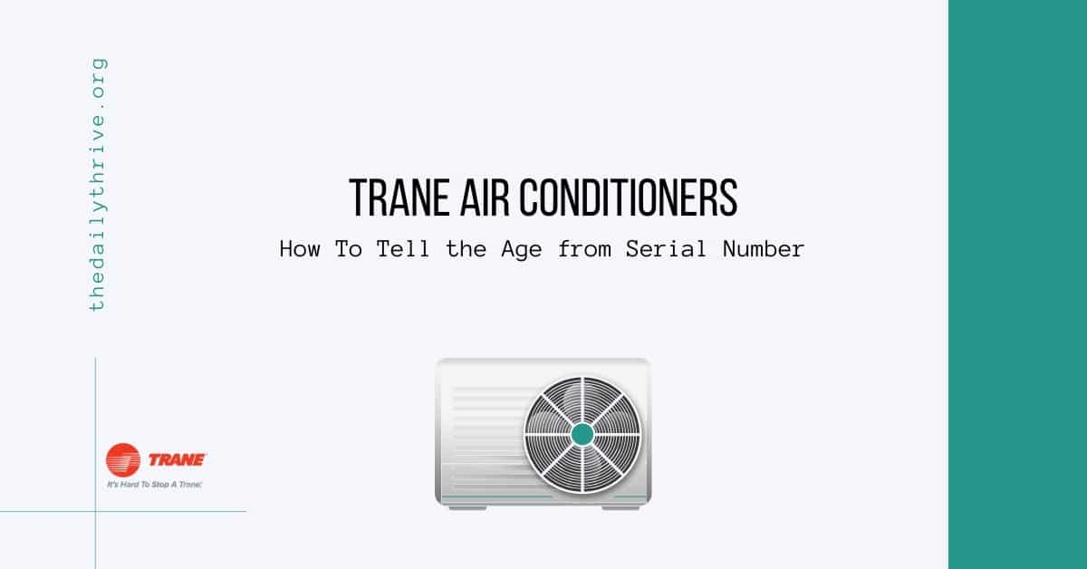 Trane Air Conditioners How To Tell the Age from Serial Number