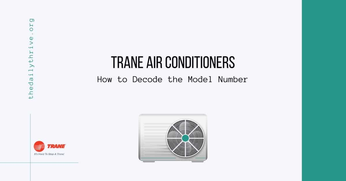 Trane Air Conditioners How to Decode the Model Number