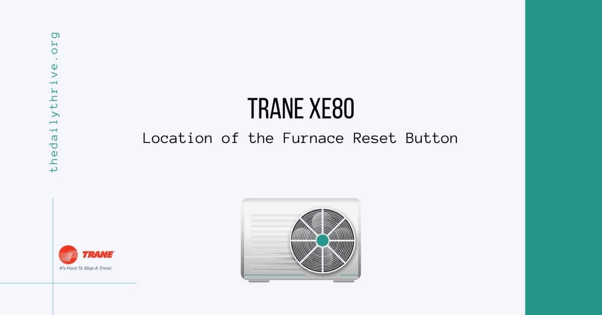 Trane xe80 Location of the Furnace Reset Button
