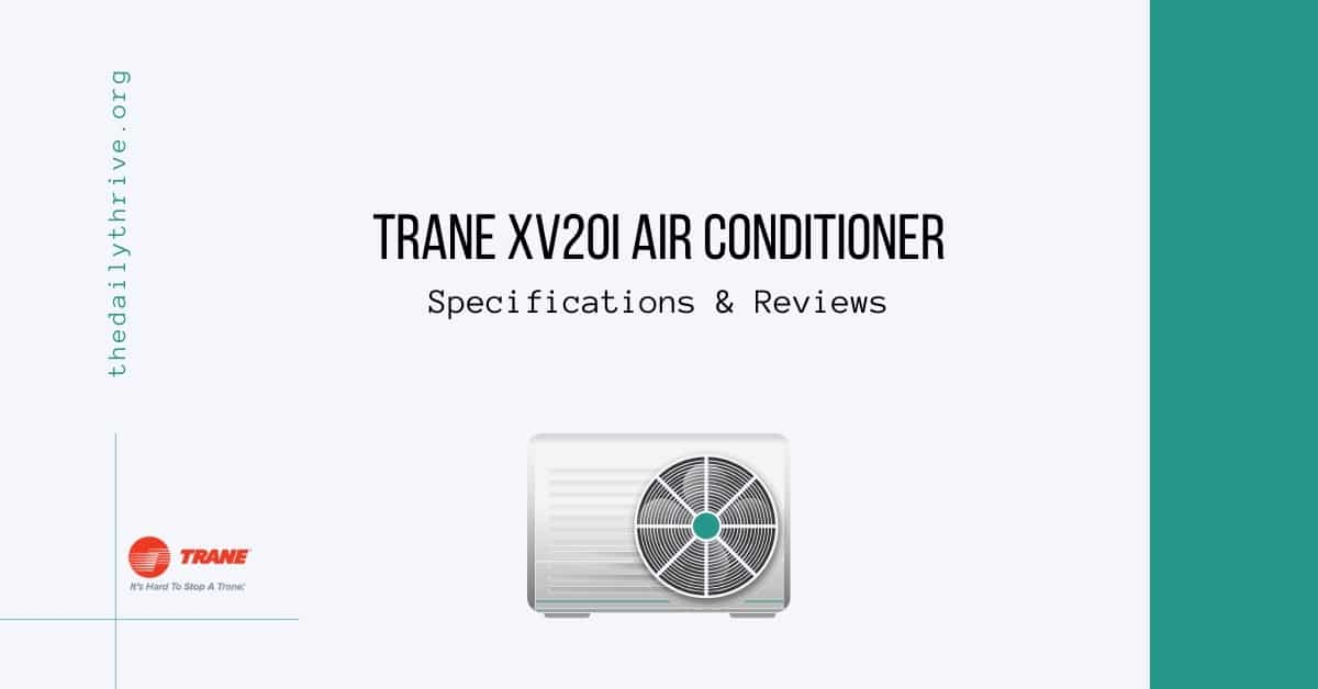 Trane XV20i Air Conditioner Specifications & Reviews