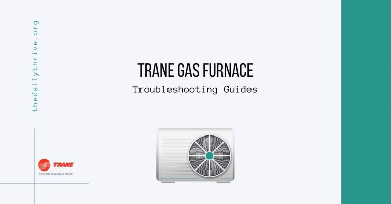 How to Troubleshoot Some Common Problems in a Trane Gas Furnace