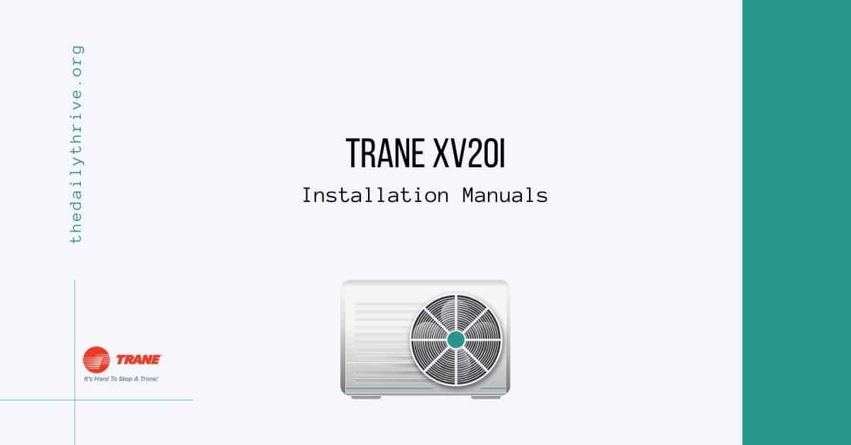 Trane XV20i Installation Manuals