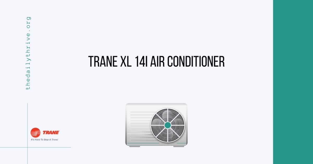 Trane XL 14i Air Conditioner