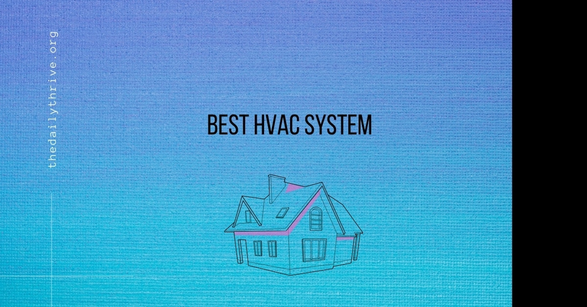 Best HVAC System for Your Home