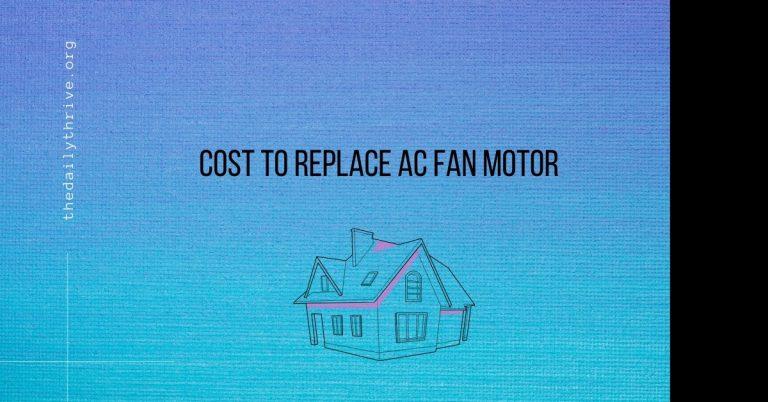 Cost to Replace an AC Fan Motor