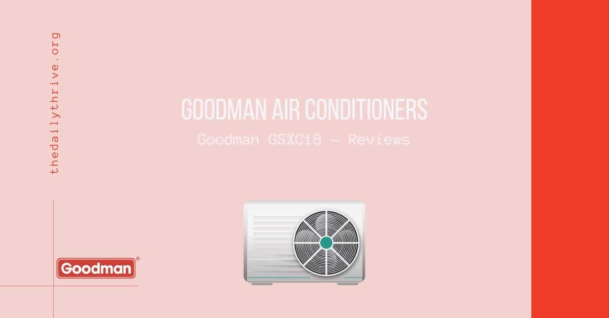 Goodman GSXC18 - Reviews