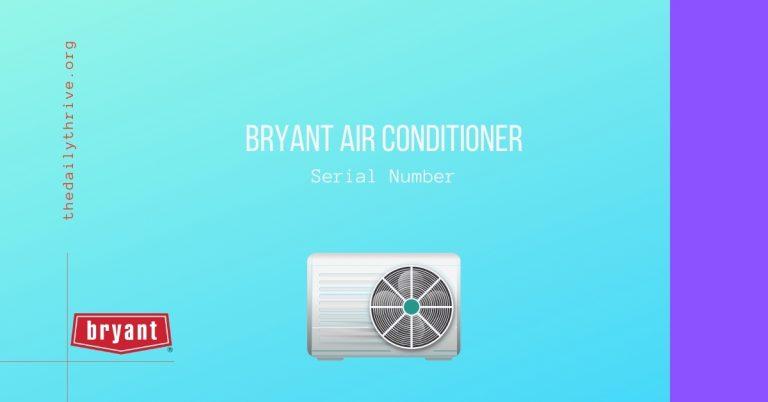 Bryant Air Conditioner Serial Number