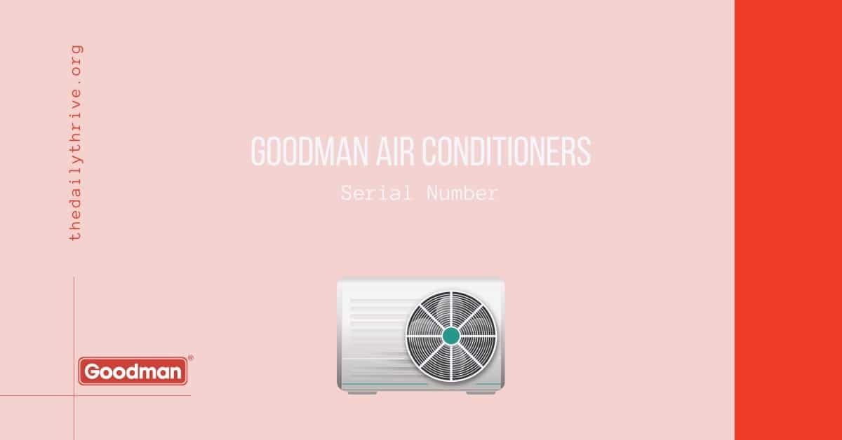 Goodman Air Conditioners Serial Number