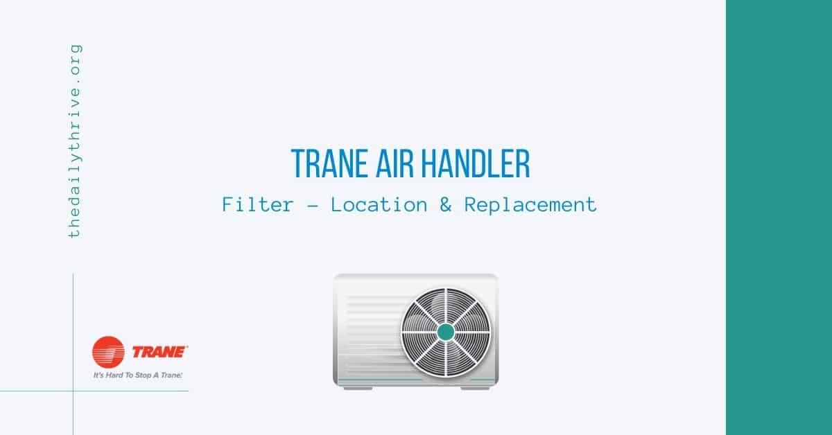 Trane Air Handler Filter - Location & Replacement