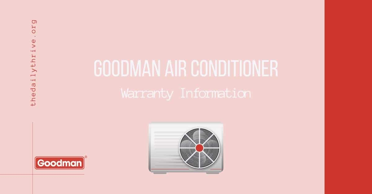 Goodman Air Conditioner Warranty Information