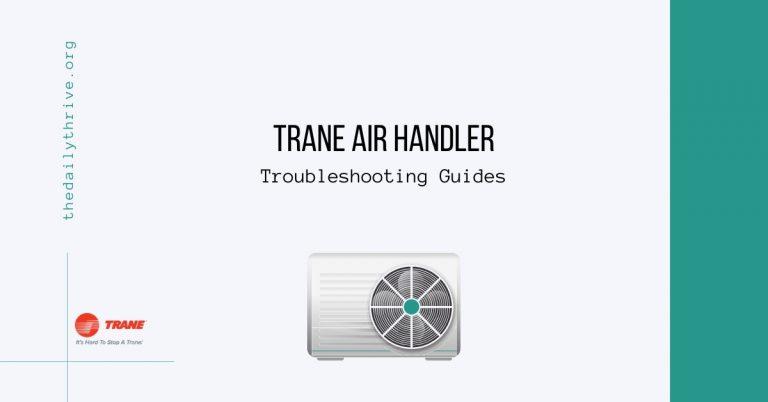 Trane Air Handler Troubleshooting Guides