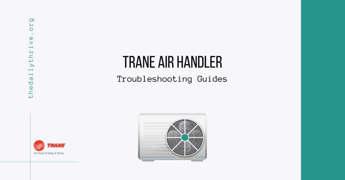 Trane Air Handler Troubleshooting Guides