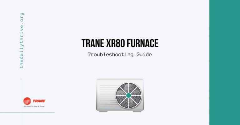 Trane XR80 Furnace Troubleshooting Guide