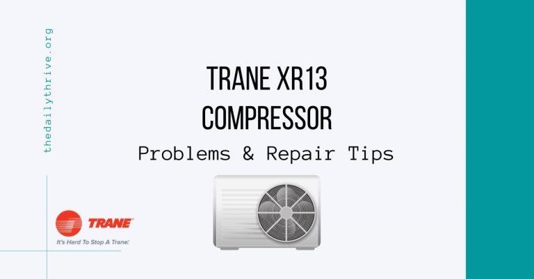 Trane XR13 Compressor Guide - Problems & Repair Tips