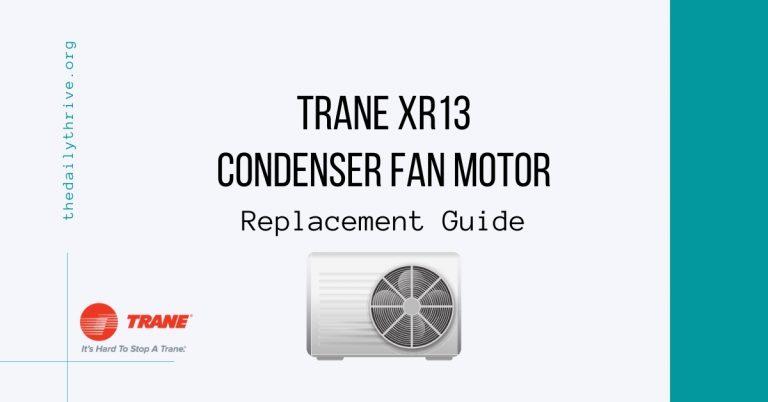 Trane XR13 Condenser Fan Motor Replacement Guide