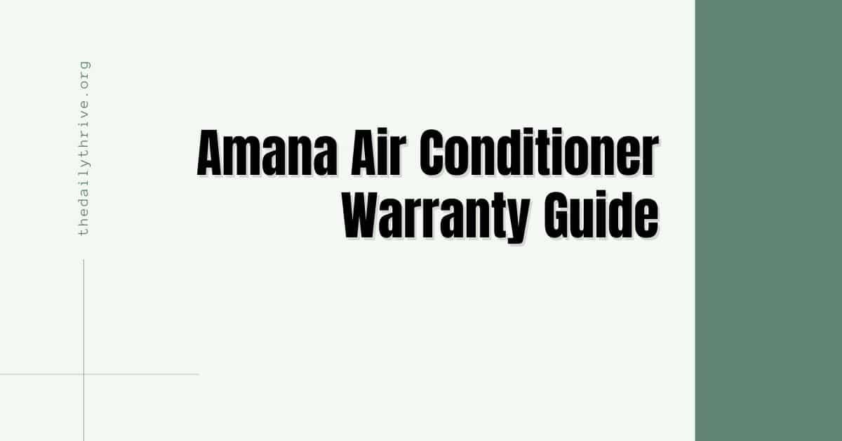 Amana Air Conditioner Warranty Guide