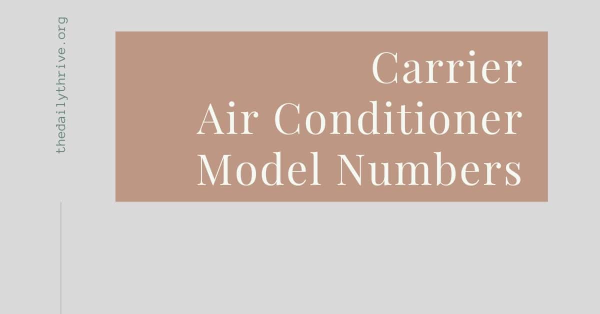 Carrier Air Conditioner Model Numbers Lookup