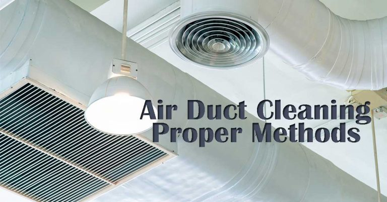 Air Duct Cleaning Proper Methods
