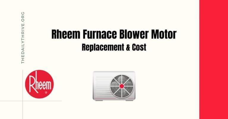 Rheem Furnace Blower Motor Replacement & Cost