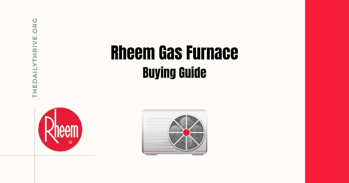 Rheem Gas Furnace Buying Guide