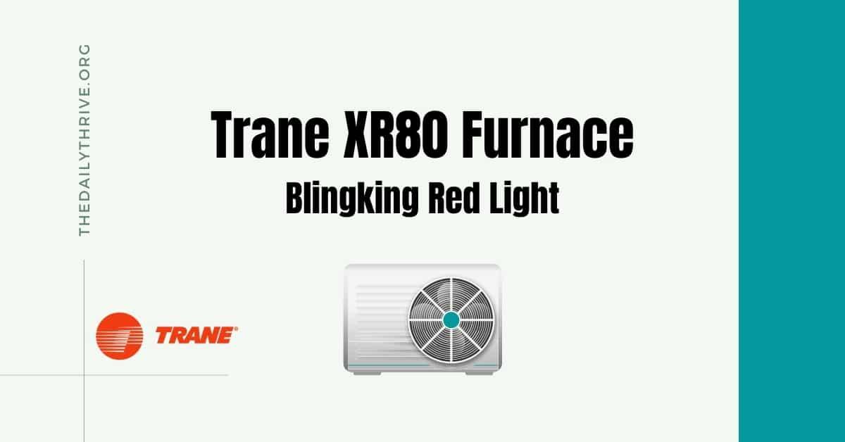 trane xr80 blinking red light