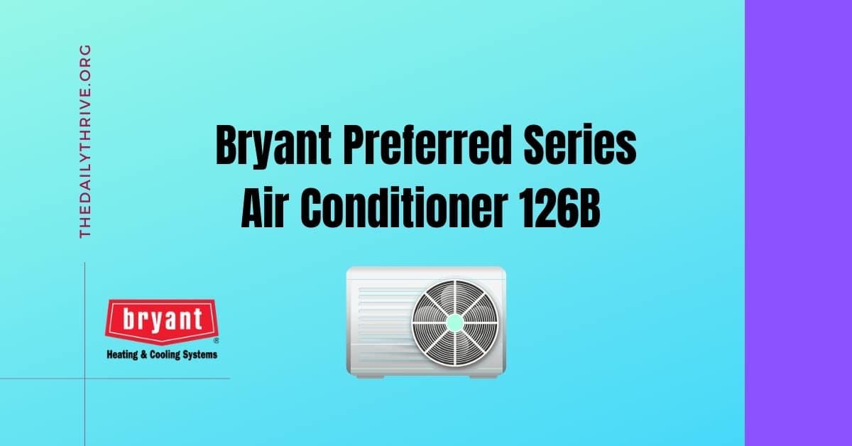 Bryant Preferred Series Air Conditioner 126B