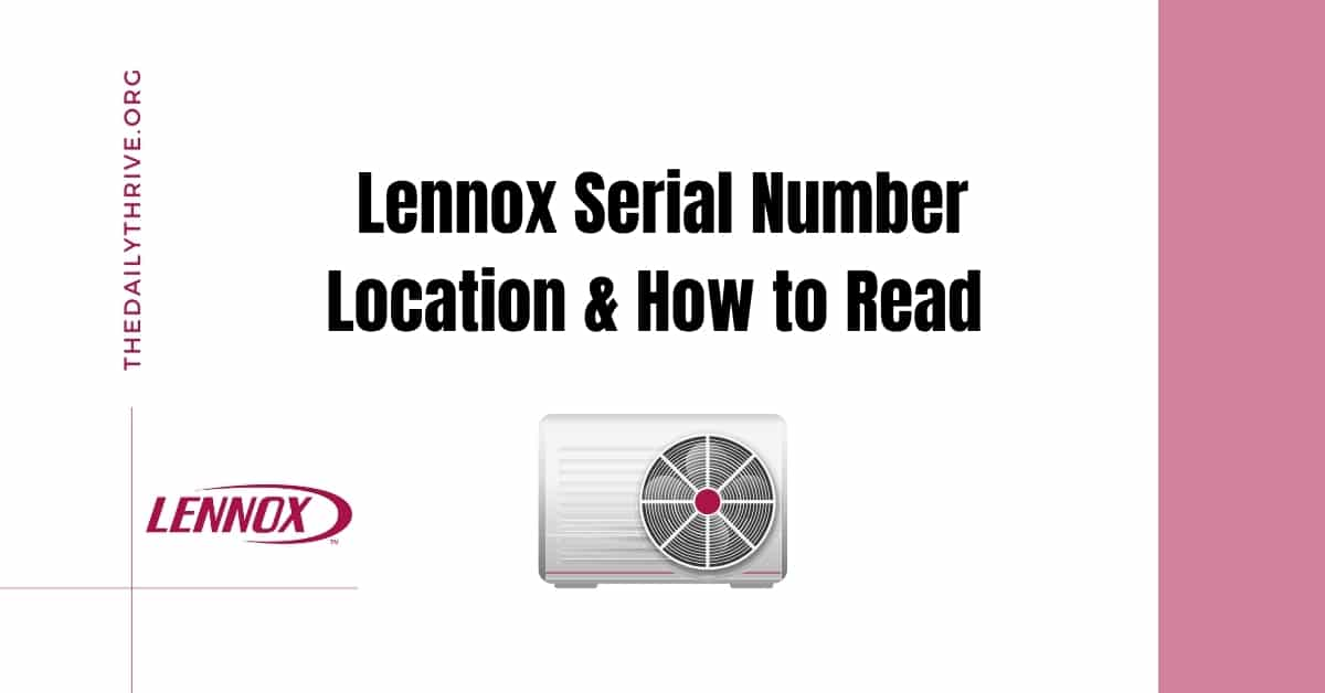 The Location of a Lennox Serial Number and How To Read It