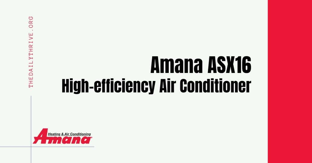 amana asx16 high-efficiency air conditioner