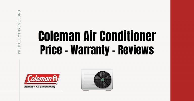 Coleman Air Conditioner Price - Warranty - Reviews