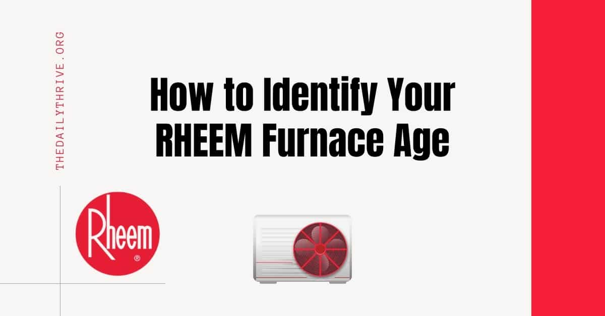 How to Identify Your RHEEM Furnace Age by Serial Number