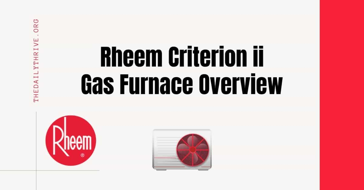 Rheem Criterion ii Gas Furnace Overview