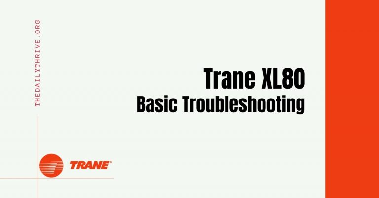 Trane XL80 Discussion - Basic Troubleshooting