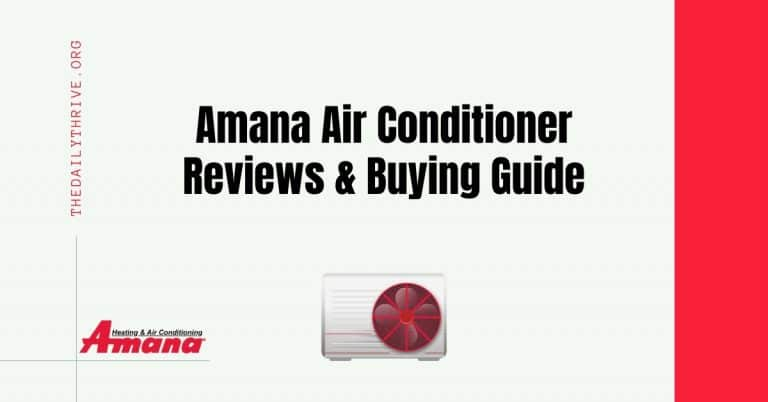 Amana Air Conditioner Reviews & Buying Guide