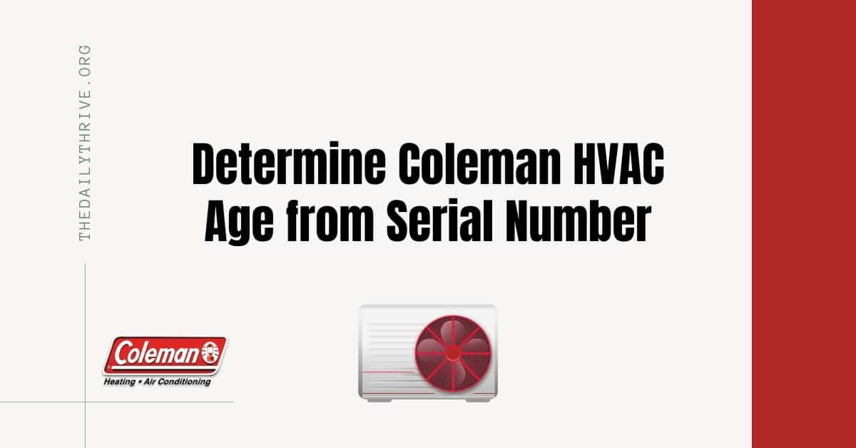 Determine Coleman HVAC Age from Serial Number