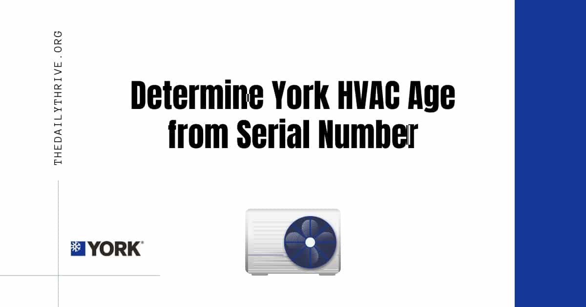 Determine York HVAC Age from Serial Number