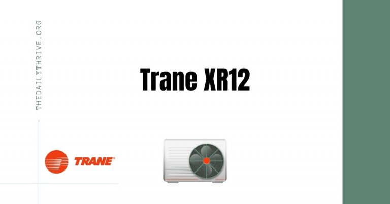 Trane XR12 - Everything You Need to Know