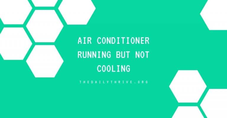 Why is My Air Conditioner Running But Not Cooling the House